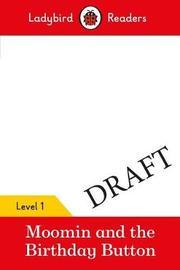 Moomin: The Birthday Button - Ladybird Readers Level 1 by Ladybird