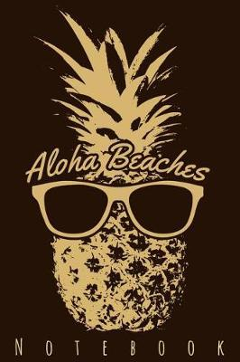 Aloha Beaches Notebook by Phil D Pineapple Notes