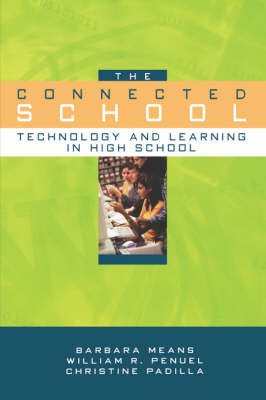 The Connected School: Technology and Learning in High School by Barbara Means image