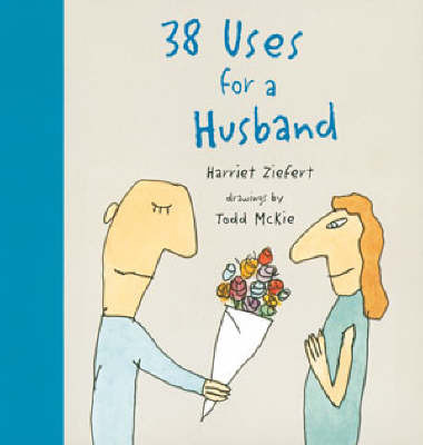 38 Uses for a Husband by Harriet Ziefert image