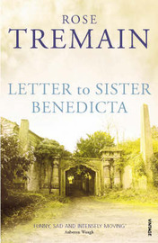 Letter To Sister Benedicta by Rose Tremain image