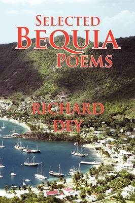 Selected Bequia Poems by Richard Dey image