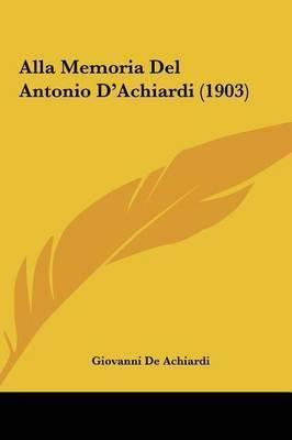 Alla Memoria del Antonio D'Achiardi (1903) by Giovanni De Achiardi image