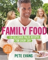 Family Food: Delicious Paleo Recipes for Every Day by Pete Evans