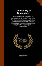 The History of Romanism by John Dowling image