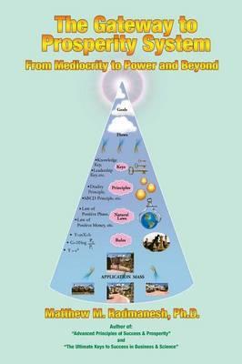 The Gateway to Prosperity System by Ph.D. Matthew M. Radmanesh