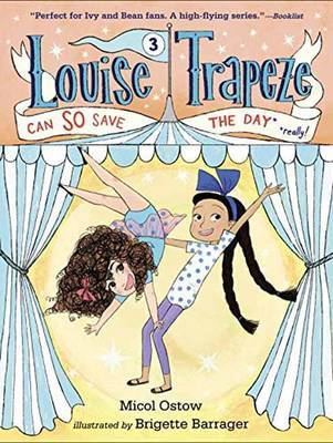 Louise Trapeze Can So Save The Day by Micol Ostow