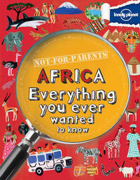 Not For Parents Africa by Lonely Planet