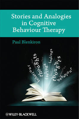 Stories and Analogies in Cognitive Behaviour Therapy by Paul Blenkiron