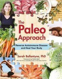 The Paleo Approach by Sarah Ballantyne