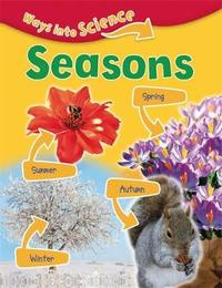 Ways Into Science: Seasons by Peter Riley