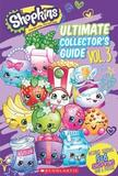Shopkins: Updated Ultimate Collector's Guide by Scholastic
