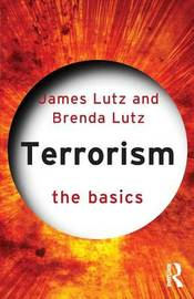 Terrorism: The Basics by James M Lutz