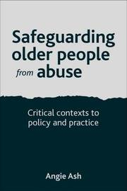 Safeguarding Older People from Abuse by Angie Ash