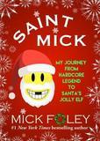 Saint Mick by Mick Foley