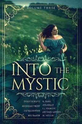 Into the Mystic, Volume Three by Bru Baker