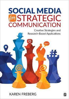 Social Media for Strategic Communication by Karen Freberg