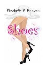 Shoes by Elizabeth A Reeves
