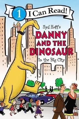 Danny and the Dinosaur in the Big City by Syd Hoff