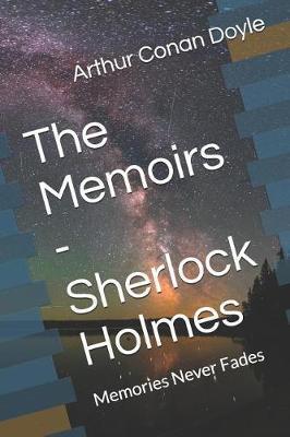 The Memoirs - Sherlock Holmes by Arthur Conan Doyle