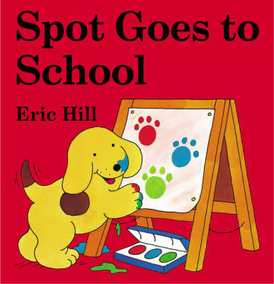 Spot Goes to School by Eric Hill image