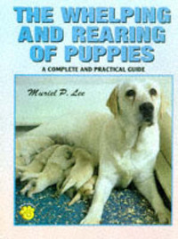 The Whelping and Rearing of Puppies: A Complete and Practical Guide by Muriel P Lee image