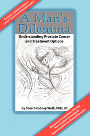 A Man's Dilemma by Stuart Rodney Wolk