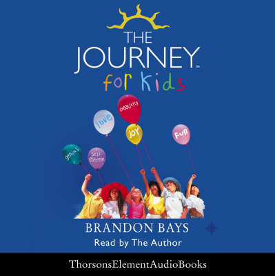 The Journey for Kids by Brandon Bays