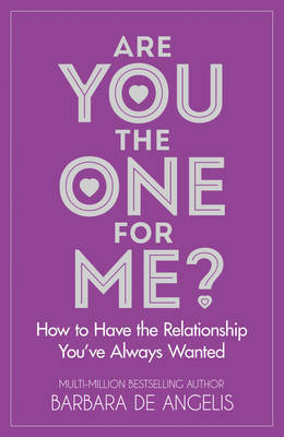 Are You the One for Me? by Barbara De Angelis