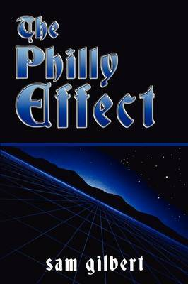 The Philly Effect by Sam Gilbert