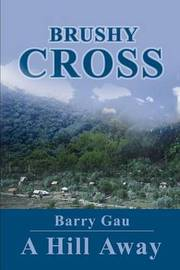 Brushy Cross: A Hill Away by Barry Gau