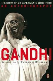 An Autobiography by M.K. Gandhi