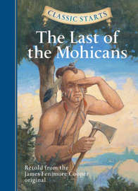 Classic Starts (R): The Last of the Mohicans by James , Fenimore Cooper