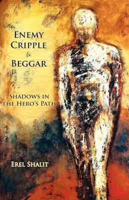 Enemy, Cripple, Beggar by Erel Shalit