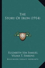 The Story of Iron (1914) by Elizabeth Ida Samuel