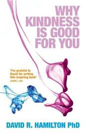 Why Kindness is Good For You by David R Hamilton image