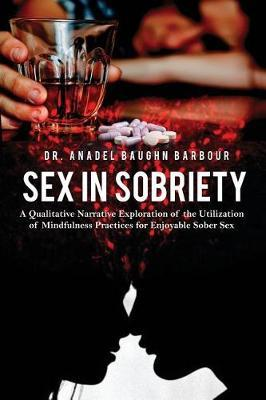 Sex in Sobriety by Anadel Baughn Barbour
