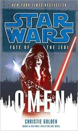 Star Wars: Fate of the Jedi: Omen by Christie Golden