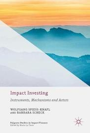 Impact Investing by Wolfgang Spiess-Knafl