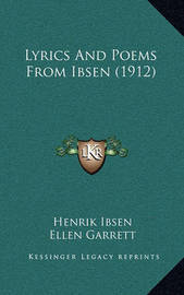 Lyrics and Poems from Ibsen (1912) by Henrik Johan Ibsen
