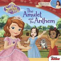 Sofia the First the Amulet and the Anthem by Catherine Hapka