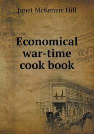 Economical War-Time Cook Book by Janet McKenzie Hill