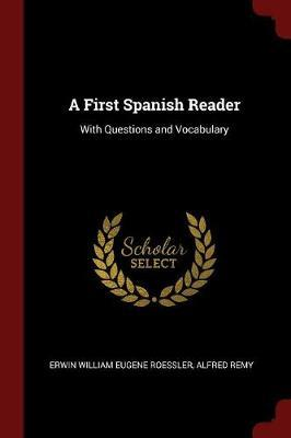 A First Spanish Reader by Erwin William Eugene Roessler image