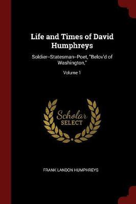 Life and Times of David Humphreys by Frank Landon Humphreys