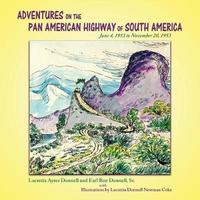 Adventures on the Pan American Highway of South America by Lucretia Ayers Donnell