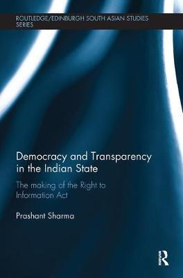 Democracy and Transparency in the Indian State by Prashant Sharma