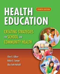 Health Education: Creating Strategies For School & Community Health by Glen G. Gilbert