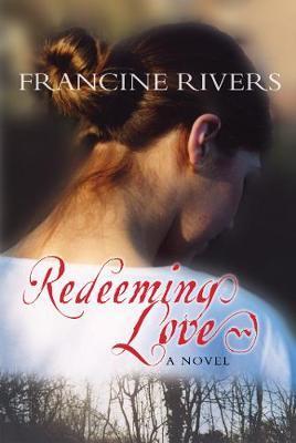 Redeeming Love by Francine Rivers image