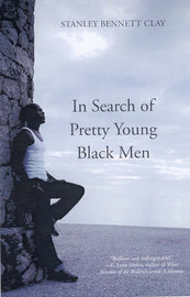 In Search Of Pretty Young Black Men by Stanley Bennett Clay image