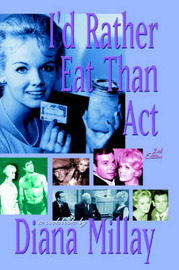 I'd Rather Eat Than ACT: 2nd Edition by Diana Millay image